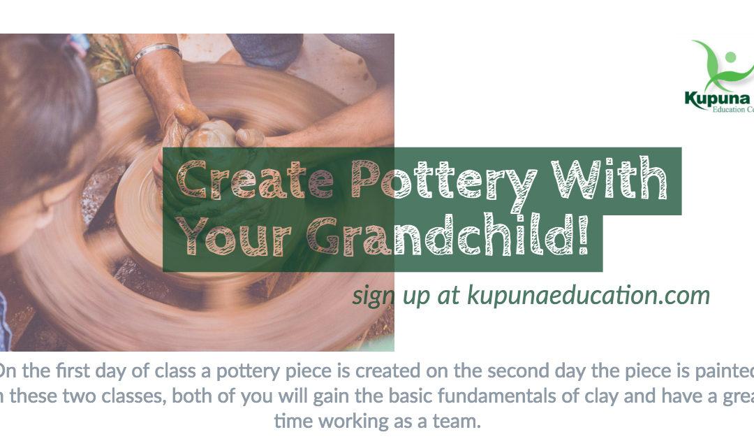 Pottery Class for Kupuna and Grandkids!