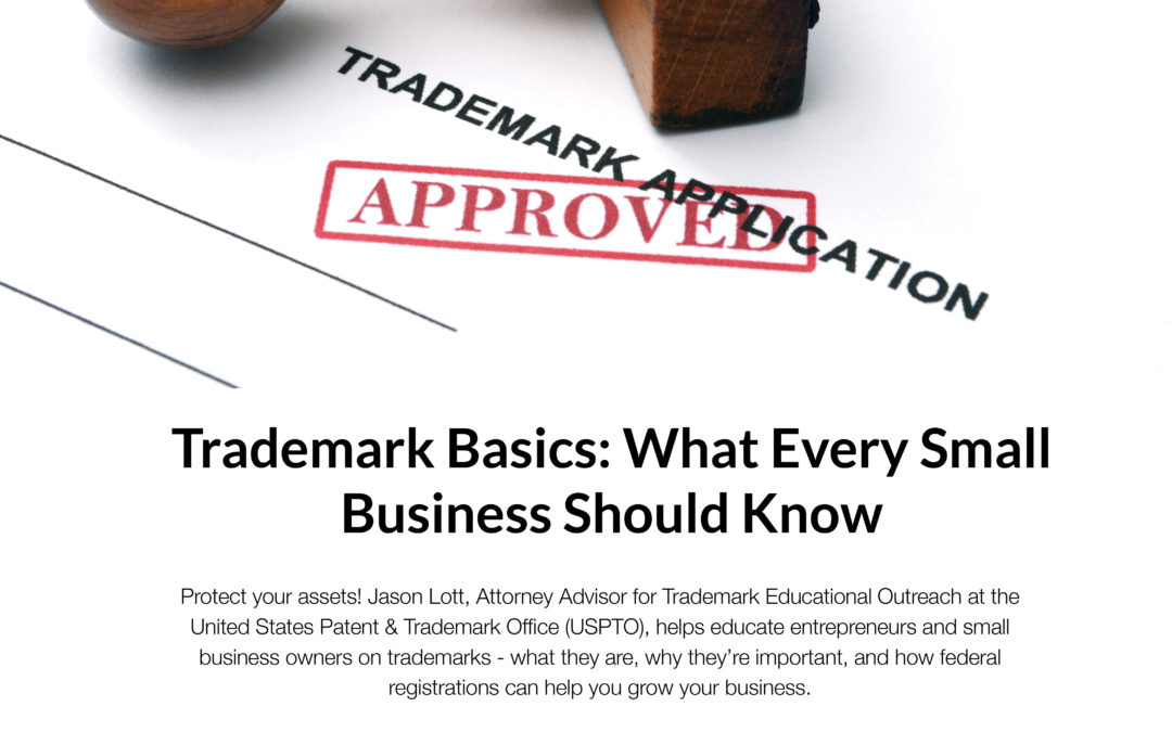 Trademark Basics: What Every Small Business Should Know